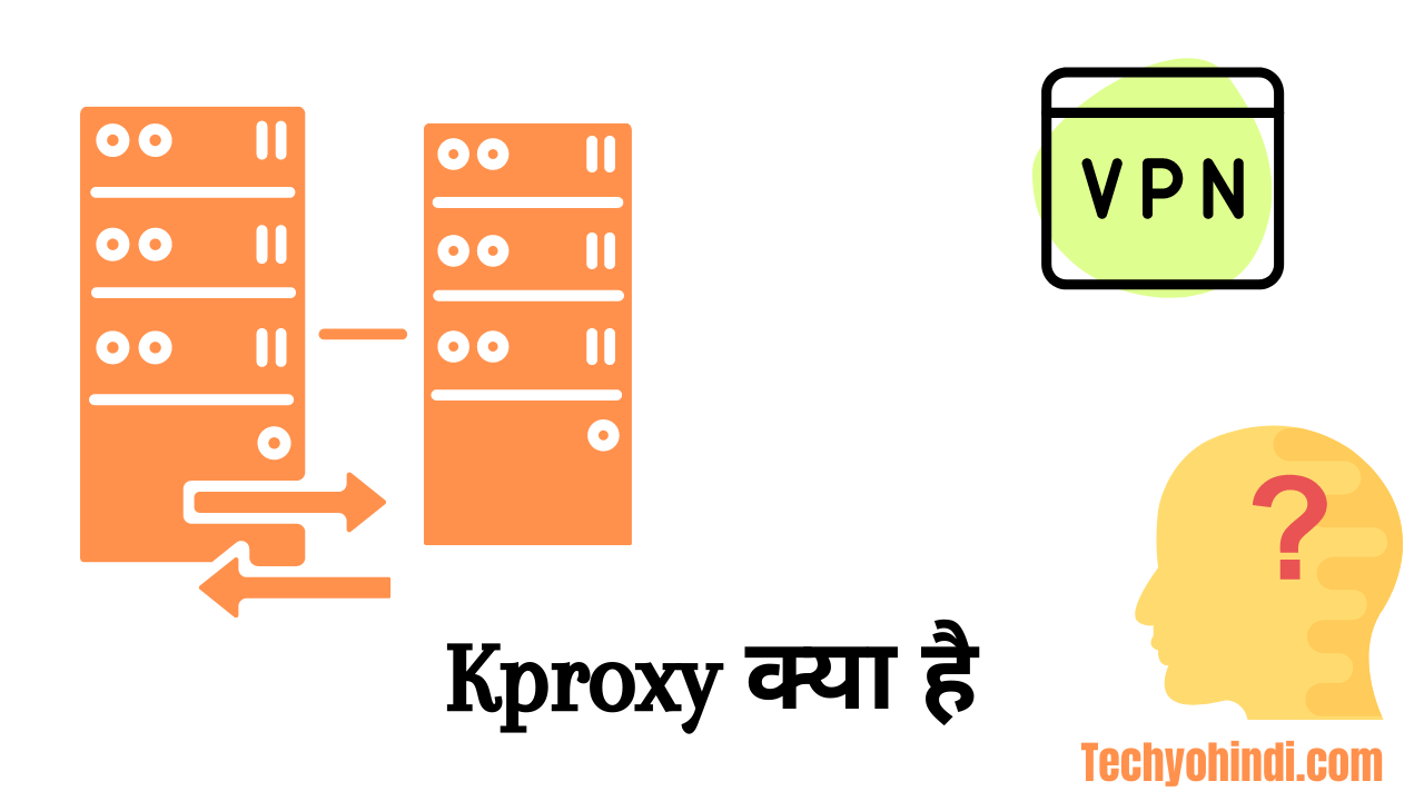 Kproxy क्या है, KProxy Extension 100% Free And Easy